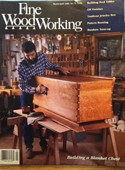 Fine WoodWorking Magazine March/April 1989, No. 75 (Building a Blanket Chest)