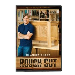 Rough Cut – Woodworking Tommy Mac: Blanket Chest