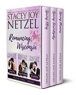 Romancing Wisconsin Volume III: Spring Boxed Set (Romancing Wisconsin Boxed Sets Book 3)