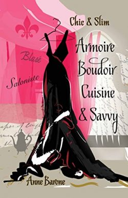 Chic & Slim Armoire Boudoir Cuisine & Savvy: Success Techniques For Wardrobe Relaxation  ...