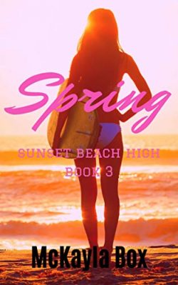 Spring: A High School Bully Romance (Sunset Beach High Book 3)