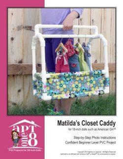 Matilda's Closet Caddy: Confident Beginner-Level PVC Project for 18-inch Dolls (AptOne8 PV ...