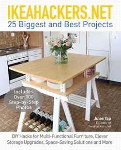 IKEAHACKERS.NET 25 Biggest and Best Projects: DIY Hacks for Multi-Functional Furniture, Clever S ...