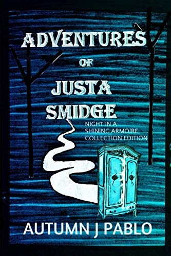 Adventures of Justa Smidge: Night in a Shining Armoire Collection Edition